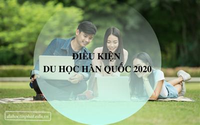 Quy định mới về điều kiện du học Hàn Quốc năm 2020