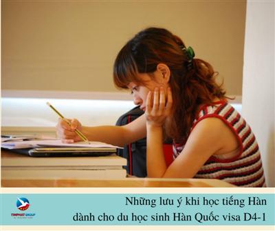 Những lưu ý học khi tiếng Hàn dành cho du học sinh Hàn Quốc visa D4-1